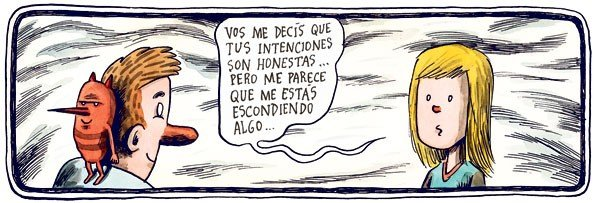 Liniers: Dices que tus intenciones son honestas pero parece que me escondes algo