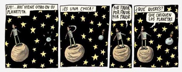 Liniers: -¿Qué querés? -Que choquen los planetas