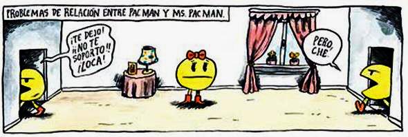 Liniers: Problemas de relación entre Pacman y Ms. Pacman: -¡Te dejo! ¡¡No te soporto!! ¡Loca! -Pero, che
