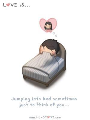 HJ-STORY.com - El amor es saltar a la cama algunas veces solo para pensar en ti...