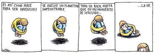 Liniers: Es así como hace para ser invencible. Se vuelve un planetita impenetrable. Todo va bien, hasta que en un momento de descuido... la ve.