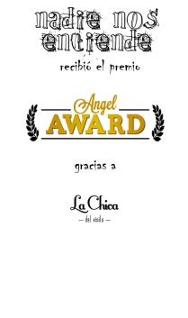 Nadie Nos Entiende recibió una nominación al Angel Award