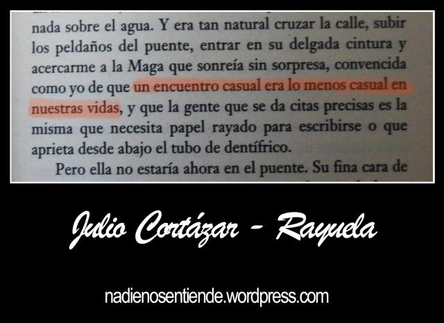 """Julio Cortázar - Rayuela – """"un encuentro casual era lo menos casual en nuestras vidas"""""""