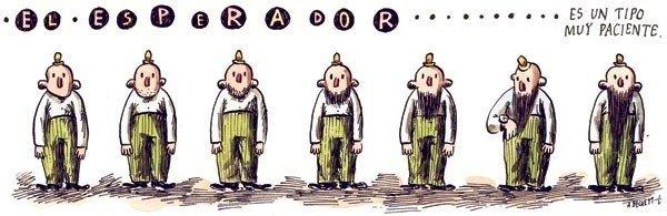 Liniers – El esperador es un tipo muy paciente.