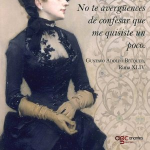 Gustavo Adolfo Bécquer – Rima XLIV – No te avergüences de confesar que me quisiste un poco.