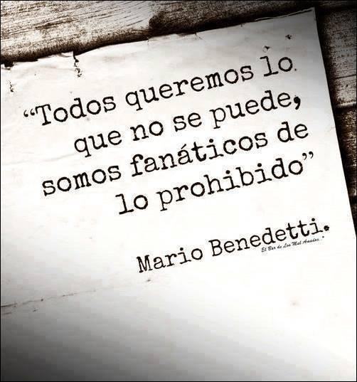 """Mario Benedetti – """"Todos queremos lo que no se puede, somos fanáticos de lo prohibido"""""""