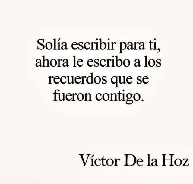 Víctor de la Hoz – Solía escribir para ti, ahora le escribo a los recuerdos que se fueron contigo