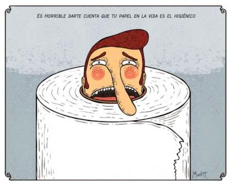 Montt – Es horrible darte cuenta que tu papel en la vida es el higiénico.