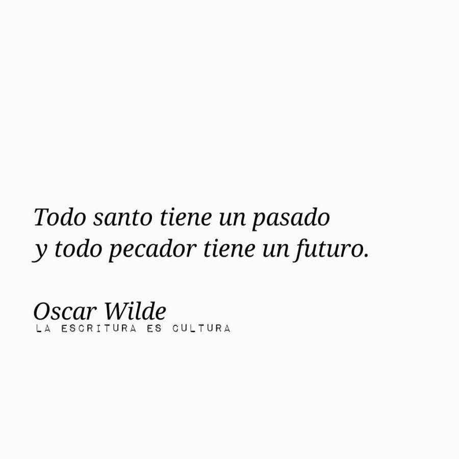 """Oscar Wilde – """"Todo santo tiene un pasado y todo pecador tiene un futuro"""""""