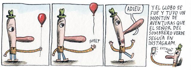 Liniers – Y el globo se fue y tuvo un montón de aventuras que el señor del sombrero verde seguía en instagram