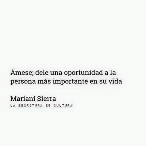 Mariani Sierra – Ámese; dele una oportunidad a la persona más importante en su vida.
