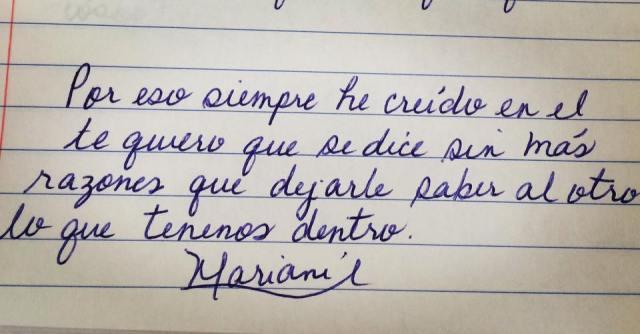 Mariani Sierra – ideas viajando – Por eso siempre he creído en el 'te quiero' que se dice sin más razones que dejarle saber al otro lo que tenemos dentro.