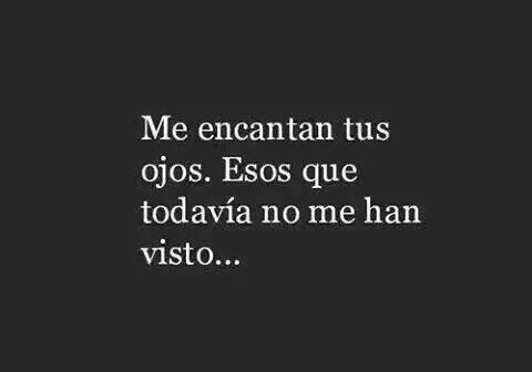 Frida Kahlo – Me encantan tus ojos. Esos que todavía no me han visto…