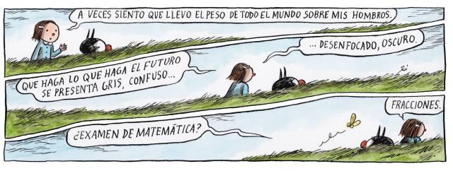 Liniers – A veces siento que llevo el peso de todo el mundo sobre mis hombros. Que haga lo que haga el futuro se presenta gris, confuso… desenfocado, oscuro.