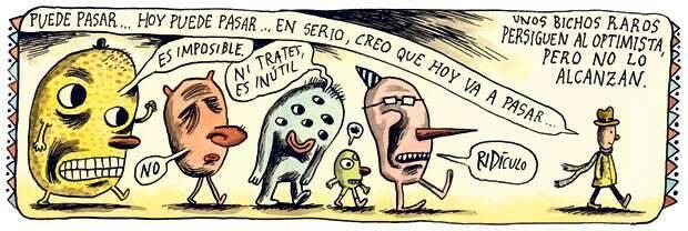 Liniers – Unos bichos raros persiguen al optimista, pero no lo alcanzan.