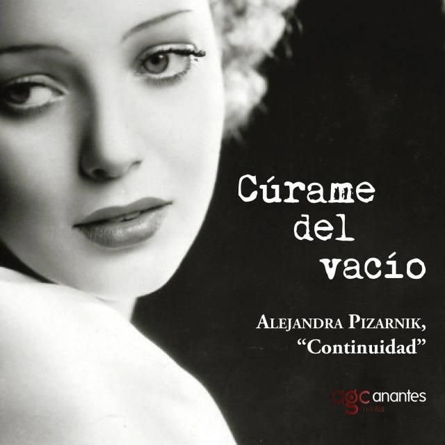 Alejandra Pizarnik – Continuidad – Cúrame del vacío