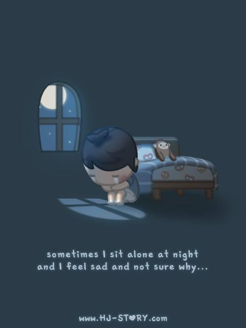 HJ-Story.com – Algunas veces me siento solo en la noche y me siento triste y no estoy seguro de porqué…