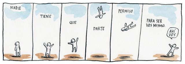 Liniers – Nadie tiene que darte permiso para ser vos mismo. ¡Ahí voy!