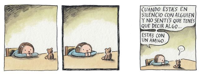 Liniers – Cuando estás en silencio con alguien y no sentís que tenés que decir algo… Estás con un amigo.