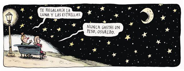 Liniers – Te regalaría la luna y las estrellas. Nunca gastás un peso, Osvaldo.