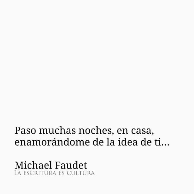 Michael Faudet – Paso muchas noches, en casa, enamorándome de la idea de ti