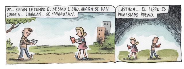 Liniers – Uy… están leyendo el mismo libro. Ahora se dan cuenta… charlan… se enamoran. Lástima… el libro es demasiado bueno.