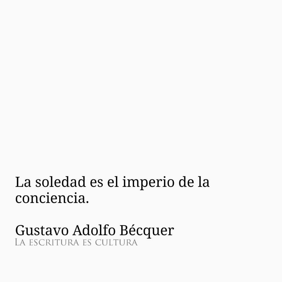 Gustavo Adolfo Bécquer – La soledad es el imperio de la conciencia