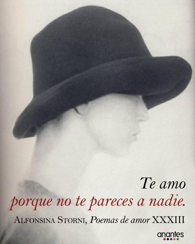 Alfonsina Storni – Poemas de amor XXXIII – Te amo porque no te pareces a nadie.