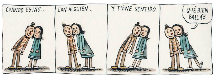 Liniers - Cuando estás con alguien y tiene sentido. Qué bien bailás